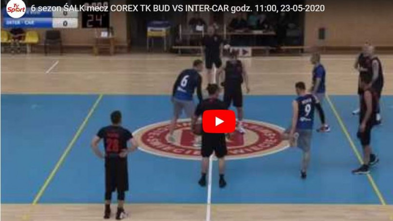 6 sezon ŚALK mecz COREX TK BUD VS INTER-CAR godz.